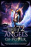 The 72 Angels of Power: Amazingly Simple Magick to