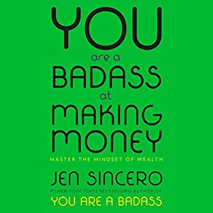 amazon com you are a badass at making money master the mindset of wealth audible audio edition jen sincero penguin audio books