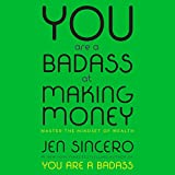 You Are a Badass at Making Money: Master the Mindset of Wealth (audio edition)