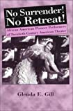img - for No Surrender! No Retreat!: African-American Pioneer Performers of 20th Century American Theater by Glenda E. Gill (2000-07-07) book / textbook / text book
