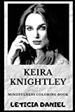 Keira Knightley Mindfulness Coloring Book (Keira Knightley Coloring Books)