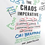 The Chaos Imperative: How Chance and Disruption Increase Innovation, Effectiveness, and Success | Ori Brafman,Judah Pollack