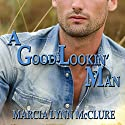 A Good-Lookin' Man Audiobook by Marcia Lynn McClure Narrated by Marcia Lynn McClure