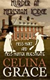 Murder at Merisham Lodge: Miss Hart and Miss Hunter Investigate: Book 1 (Volume 1)