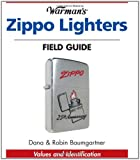 Warmans Zippo Lighters Field Guide: Values And Identification (Warman's Field Guides)