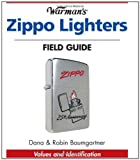 Warman's Zippo Lighters Field Guide: Values And Identification (Warman's Field Guide)