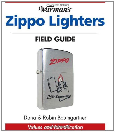 Warman's Zippo Lighters Field Guide: Values And Identification (Warman's Field Guide) by Brand: Krause Publications