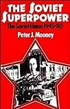 The Soviet Superpower : The Soviet Union, 1945-1980, Mooney, Peter J., 043531601X