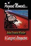 Poignant Moments..., John Wissler, 1419610422