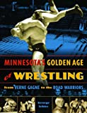 Minnesota's Golden Age of Wrestling, George Schire, 0873516206