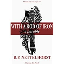 With a Rod of Iron: A Parable