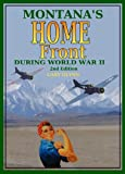 Montana's Home Front During WWII, Gary Glynn, 0929521935