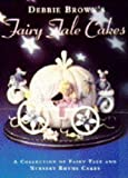 img - for Debbie Brown's Fairy Tale Cakes book / textbook / text book