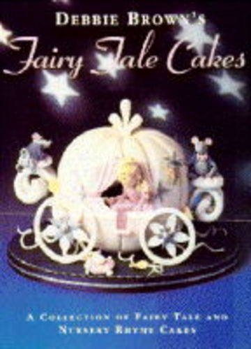 Fairy Tale Cakes (Debbie Brown's Fairy Tale Cakes)