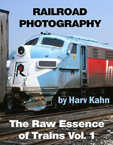 Railroad Photography by Harv Kahn: The Raw Essence of Trains por Harv Kahn,Tutaj Jr., Ray