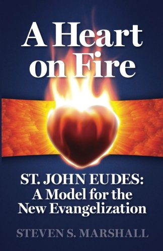 A Heart on Fire: St. John Eudes: A Model for the New Evangelization