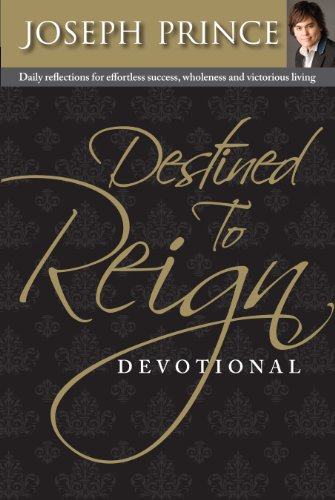 Destined to reign devotional daily reflections for effortless destined to reign devotional daily reflections for effortless success wholeness and victorious living by fandeluxe Choice Image