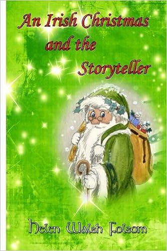 Irish Christmas.An Irish Christmas And The Storyteller Helen Walsh Folsom