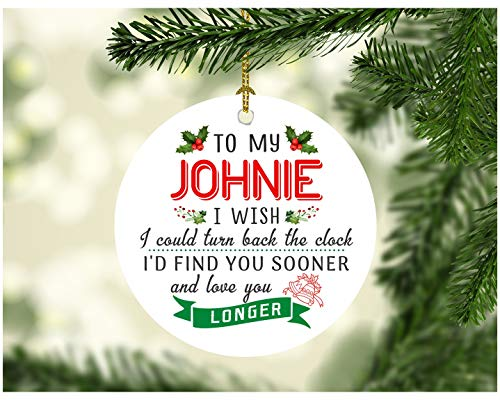 Christmas Ornaments Tree To My Johnie I Wish I Could Turn Back The Clock I Will Find You Sooner and Love You Longer - Great Gift To Husband From Wife on Xmas Ceramic 3 Inches White (Best Gift For Wife On Karva Chauth)