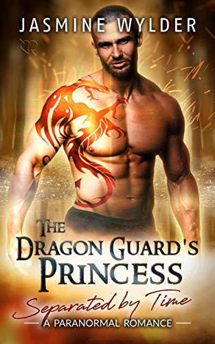 Pdf Romance The Dragon Guard's Princess: A Paranormal Romance (Separated by Time Book 5)