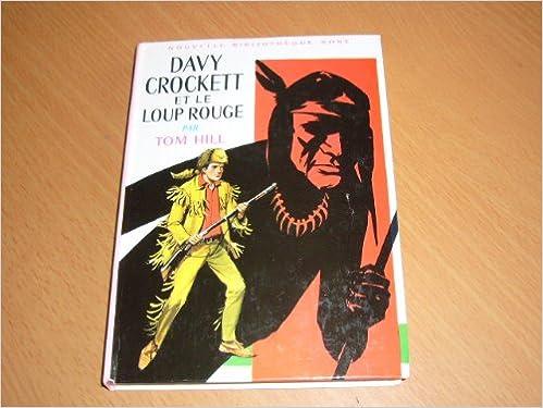 Amazon Fr Davy Crockett Et Le Loup Rouge Bibliotheque