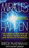 img - for Miracles Do Happen: The Inspiring True Story Of The World-Famous Healer And The Reality Of Miracles by Briege McKenna (1992-04-15) book / textbook / text book