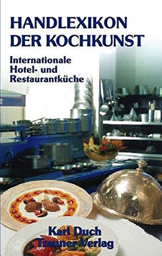 Handlexikon der Kochkunst, Band 1: Internationale Hotel- und Restaurantküche. Das gesamte Speisenrepertoire der klassischen Küche, erweitert um ... Speisenamen und weitere Angaben: BD 1