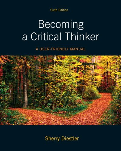 Download Becoming a Critical Thinker: a User-Friendly Manual (6th Edition) (MyThinkingLab Series) Pdf