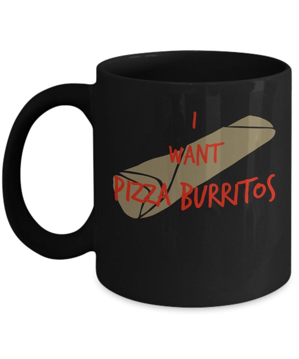 I Want Pizza Burritos Funコーヒーマグ – Awesomeギフトfor Food Lovers 11oz ブラック GB-1374283-20-Black B074P24CXP ブラック 11oz