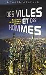 Des villes et des hommes : Enquête sur un mode de vie planétaire par Glaeser
