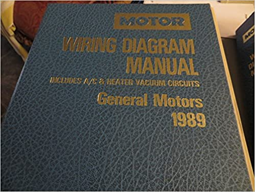 Motor Wiring Diagram Manual 1989: Includes A/C and Heater Vacuum  Circuits/Professional Service Trade Edition (Motor Domestic Wiring Diagram  Manual): General Motors: 9780878516766: Amazon.com: Books | Motor Wiring Diagram Books |  | Amazon.com