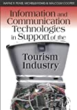 Information and Communication Technologies in Support of the Tourism Industry, Wayne Pease and Michelle Rowe, 1599041596