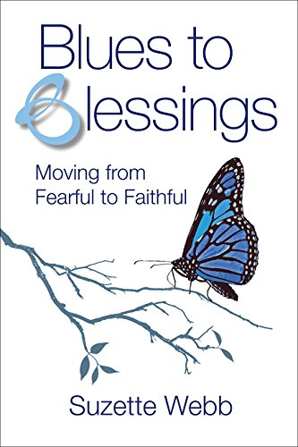 Blues to Blessings: Moving from Fearful to Faithful by [Webb, Suzette]