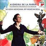 Alondra De La Parra / Philh. Orch. Of The Americas My Mexican Soul Symphonic Music