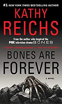 Bones Are Forever: A Novel (Temperance Brennan Book 15) by [Reichs, Kathy]