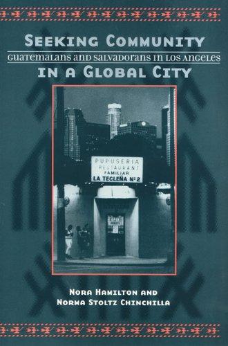 Seeking Community In Global City: Guatemalans & Salvadorans In Los Angeles