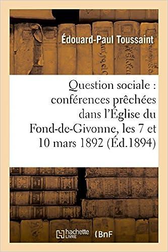Livre gratuits Question sociale : conférences prêchées dans l'Église du Fond-de-Givonne, les 7 et 10 mars 1892 pdf, epub ebook