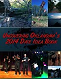 Uncovering Oklahoma's 2014 Date Idea Book, Dennis Spielman, 1494918137