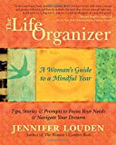 The Life Organizer: A Woman's Guide to a Mindful Year offers