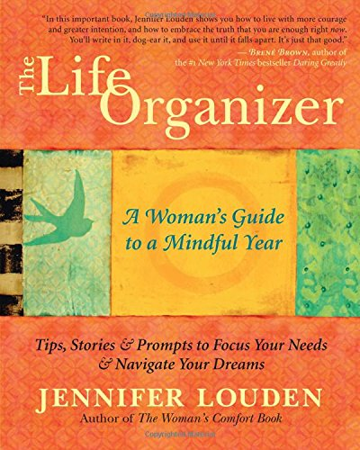 The Life Organizer: A Woman's Guide To A Mindful Year