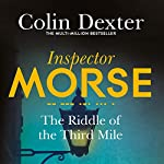 The Riddle of the Third Mile: Inspector Morse Mysteries, Book 6 | Colin Dexter