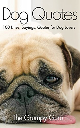 Download Dog Quotes: 100 Lines, Sayings, Quotes for Dog Lovers pdf epub