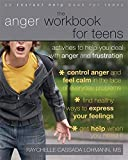 img - for The Anger Workbook for Teens: Activities to Help You Deal with Anger and Frustration book / textbook / text book