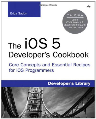 [PDF] The iOS 5 Developer's Cookbook: Core Concepts and Essential Recipes for iOS Programmers, 3rd Edition Free Download | Publisher : Addison-Wesley Professional | Category : Computers & Internet | ISBN 10 : 0321832078 | ISBN 13 : 9780321832078