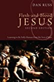 Flesh-And-Blood Jesus, Second Edition, Dan Russ, 1610973623