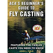 ACA's Beginner's Guide to Fly Casting: Featuring the Twelve Casts You Need to Know
