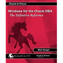 Windows for the Oracle DBA: The Definitive Reference