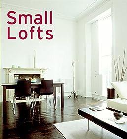 & Small Lofts: Alejandro Bahamon: 9780060833367: Amazon.com: Books