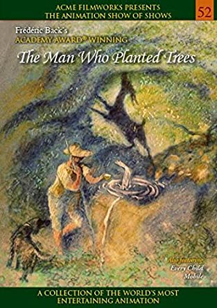 Amazoncom Man Who Planted Trees Frédéric Back Movies Tv