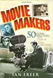 Movie Makers, Ian Freer, 1847245129